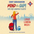 Mind the Gap - Wie ich London packte (oder London mich)