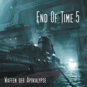 End of Time (5) - Waffen der Apokalypse