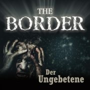The Border (3) - Der Ungebetene